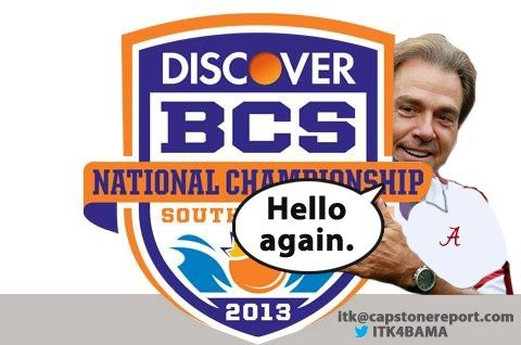 Nick Saban says hello again to the 2013 BCS Title gameb